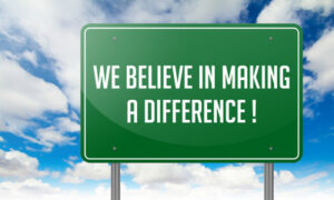 We Believe in Making a Difference. Sign Carol Ring Corporate Culture Speaker